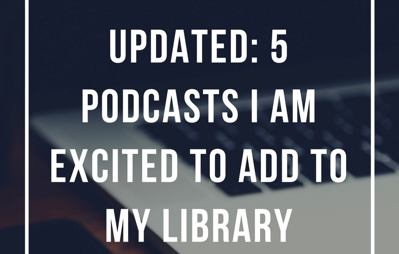 Stay inspired: A list of 5 podcasts I'm excited to add to mylibrary